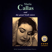 Play & Download Maria Callas And The Great Verdi Voices by Maria Callas | Napster