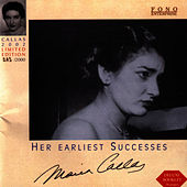 Play & Download Her earliest successes by Maria Callas | Napster
