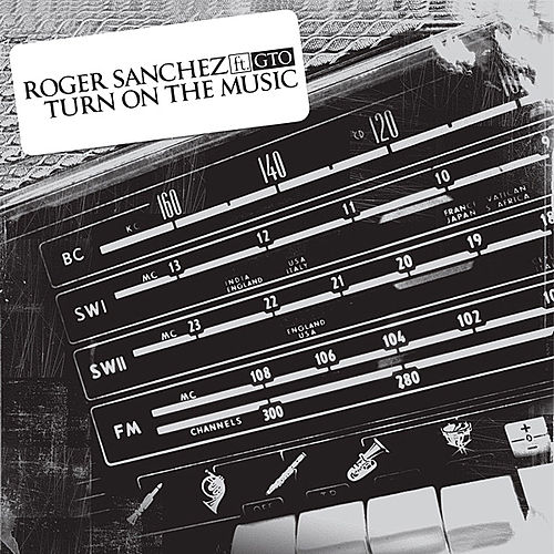 Play & Download Turn On The Music by Roger Sanchez | Napster