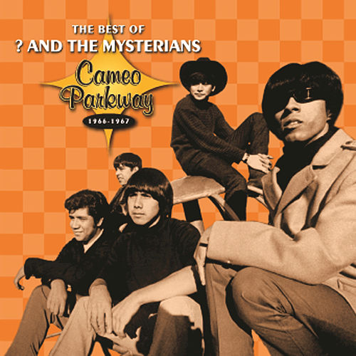 The Best Of ? & The Mysterians 1966-1967 by ? & the Mysterians