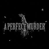 Unbroken by A Perfect Murder