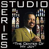 The Center Of My Joy [Studio Series Performance Track] by Richard Smallwood