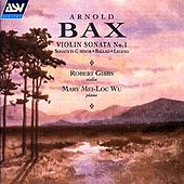 Bax: Violin Sonatas, Volume 2 by Sir Arnold Bax
