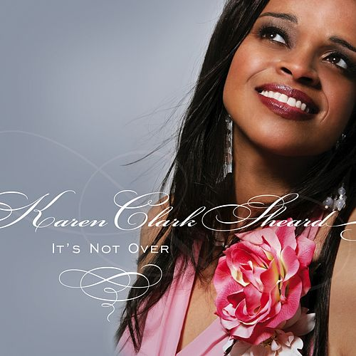 Play & Download It's Not Over by Karen Clark-Sheard | Napster