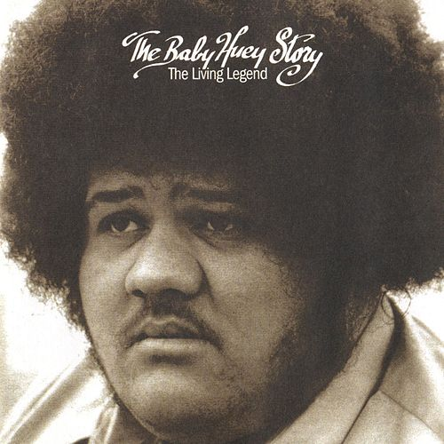 The Baby Huey Story: The Living Legend by Baby Huey
