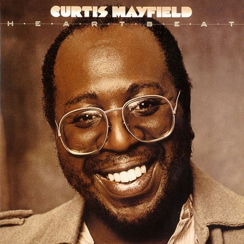 Play & Download Heartbeat by Curtis Mayfield | Napster