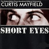 Short Eyes - Original Motion Picture Soundtrack by Curtis Mayfield