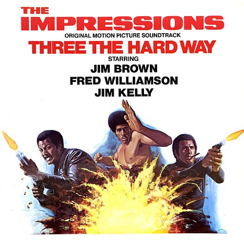 Play & Download Three The Hard Way by The Impressions | Napster