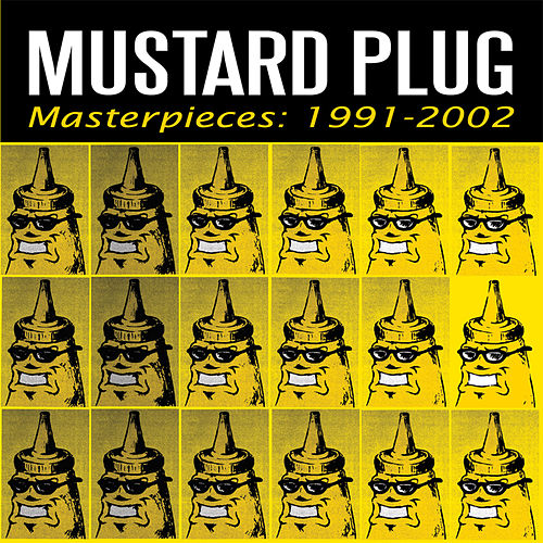 Masterpieces: 1991-2002 by Mustard Plug