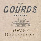 Play & Download Heavy Ornamentals by The Gourds | Napster
