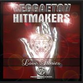 Reggaeton Hitmakers Love Stories by Various Artists