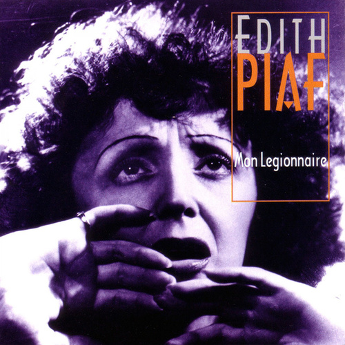 Play & Download Mon Legionnaire by Edith Piaf | Napster