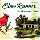 Play & Download No Disassemble by Slow Runner | Napster