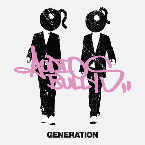 Play & Download Generation by Audio Bullys | Napster