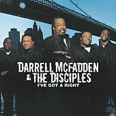 Play & Download I've Got A Right by Darrell McFadden and The Disciples | Napster