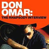 Play & Download Don Omar: The Rhapsody Interview by Don Omar | Napster