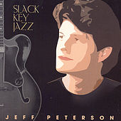 Play & Download Slack Key Jazz by Jeff Peterson | Napster
