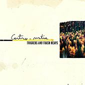 Play & Download Triggers And Trash Heaps by Centro-Matic | Napster