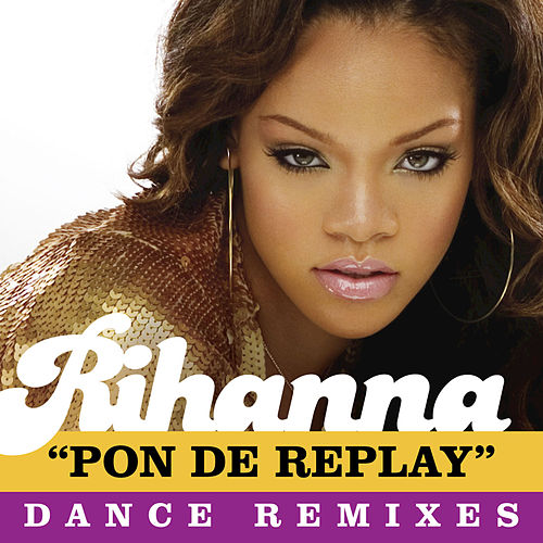 Play & Download Pon De Replay by Rihanna | Napster