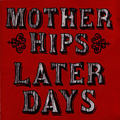 Play & Download Later Days by The Mother Hips | Napster