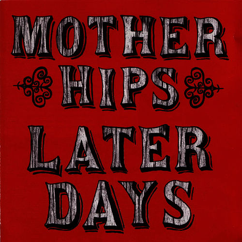 Later Days by The Mother Hips