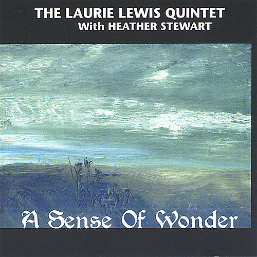 A Sense Of Wonder by Laurie Lewis