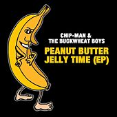 Peanut Butter Jelly Time by Chip-man and the Buckwheat Boys