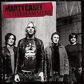 Play & Download Marty Casey & Lovehammers by Marty Casey | Napster