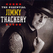 Play & Download The Essential Jimmy Thackery by Jimmy Thackery | Napster