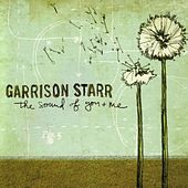 Play & Download The Sound of You and Me by Garrison Starr | Napster