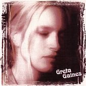 Play & Download Greta Gaines by Greta Gaines | Napster