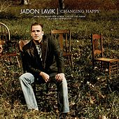 Changing Happy by Jadon Lavik