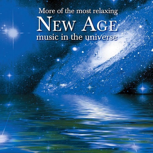 Play & Download More of the Most Relaxing New Age Music in the Universe by Various Artists | Napster