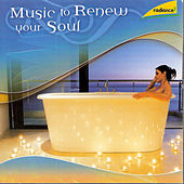 Music to Renew your Soul by Various Artists