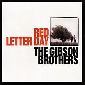 Play & Download Red Letter Day by The Gibson Brothers | Napster