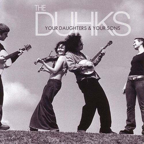 Play & Download Your Daughters and Your Sons by The Duhks   Napster