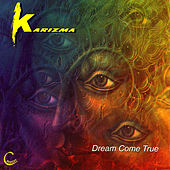 Play & Download Dream Come True by Karizma | Napster