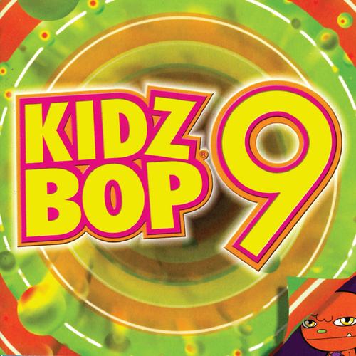 Play & Download Kidz Bop 9 by KIDZ BOP Kids | Napster