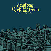 Play & Download We Are Night Sky by Deadboy & The Elephantmen | Napster