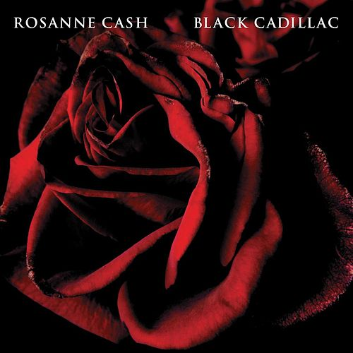 Black Cadillac by Rosanne Cash