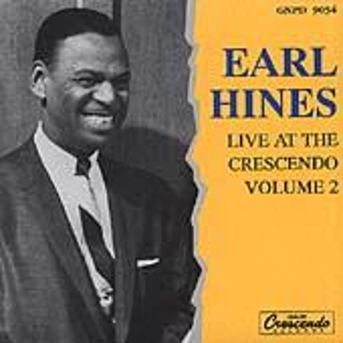 Play & Download Live At The Crescendo, Vol. 2 by Earl Fatha Hines | Napster