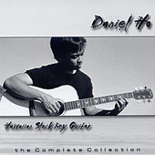 Hawaiian Slack Key Guitar: The Complete Collection by Daniel Ho