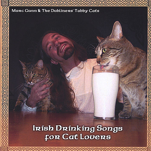 Irish Drinking Songs For Cat Lovers by Marc Gunn