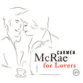 Carmen Mcrae For Lovers by Carmen McRae