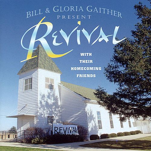 Revival by Bill & Gloria Gaither