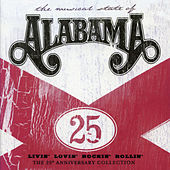 Livin' Lovin' Rockin' Rollin': The 25th Anniversary Collection by Alabama