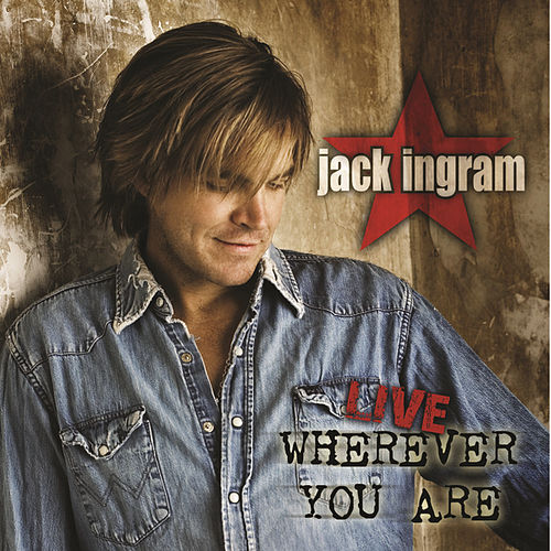 Play & Download Live - Wherever You Are by Jack Ingram | Napster