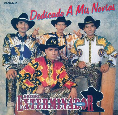 Play & Download Dedicado A Mis Novias by Grupo Exterminador | Napster