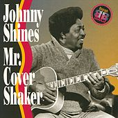 Play & Download Mr. Cover Shaker by Johnny Shines | Napster