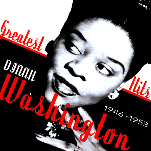 Play & Download Greatest Hits 1946-1953 by Dinah Washington | Napster